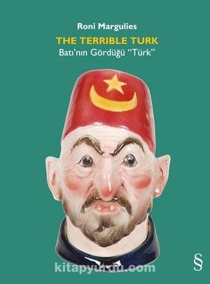 """The Terrible TurkBatı'nın Gördüğü """"Türk"""""""