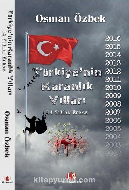 Türkiye'nin Karanlık Yılları14 Yıllık Enkaz - Osman Özbek pdf epub