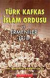 Türk Kafkas İslam Ordusu ve Ermeniler 1918