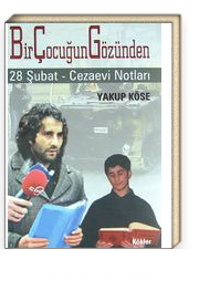 Bir Çocuğun Gözünden 28 Şubat - Cezaevi Notları
