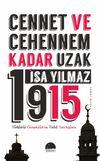 Cennet ve Cehennem Kadar Uzak 1915 & Türklerle Ermenilerin Taht Savaşları