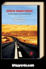 Dünya Tarım Tarihi & Neolitik Çağ'dan Günümüzdeki Krize