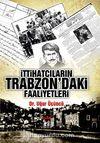 İttihatçıkarın Trabzon'daki Faaliyetleri