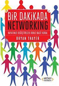 Bir Dakikada NetworkingHayataınızı Değiştirecek Dokuz Kural