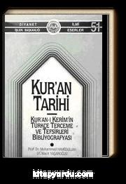 Kur'an Tarihi & Kur'an-ı Kerim'in Türkçe Terceme ve Tefsirleri Bibliyografyası (1-D-33)