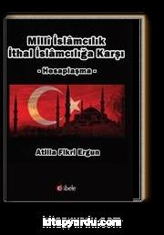 Milli İslamcılık İthal İslamcılığa Karşı & Hesaplaşma