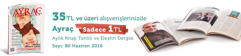 """35TL ve Üzeri Alışverişinize """" Ayraç Dergisi Sayı:80 Haziran 2016 """" Sadece 1 TL"""