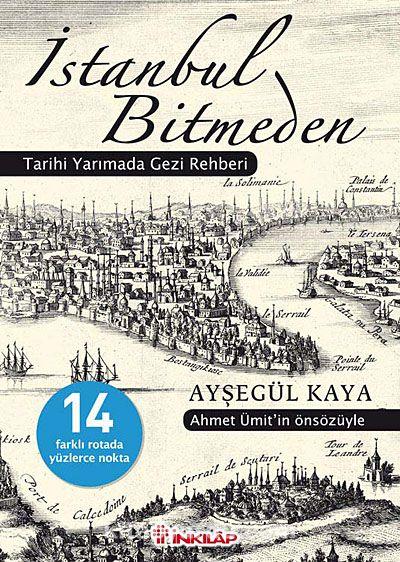 İstanbul BitmedenTarihi Yarımada Gezi Rehberi