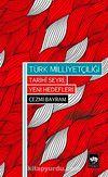 Türk Milliyetçiliği Tarihi Seyri, Yeni Hedefleri