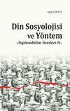 Din Sosyolojisi ve Yöntem & Toplumbilim Yazıları II