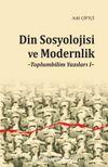Din Sosyolojisi ve Modernlik & Toplumbilim Yazıları I