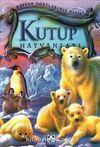 Kutup Hayvanları (Ciltli) / Hayvan Dostlarımız Dizisi