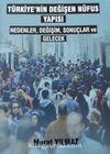 Türkiye'nin Değişen Nüfus Yapısı & Nedenler Değişim Sonuçlar ve Gelecek