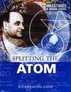 Splitting the Atom  (Milestones in Modern Science)