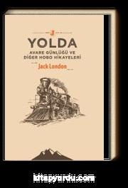 Yolda & Avare Günlüğü ve Diğer Hobo Hikayeleri