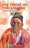 Eve Tarixe Ho Teri Amaene (Kendi Tarihiyle Yüzleşmek)