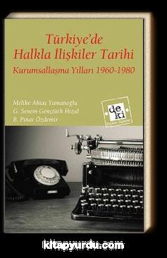 Türkiye'de Halkla İlişkiler Tarihi & Kurumsallaşma Yılları 1960-1980
