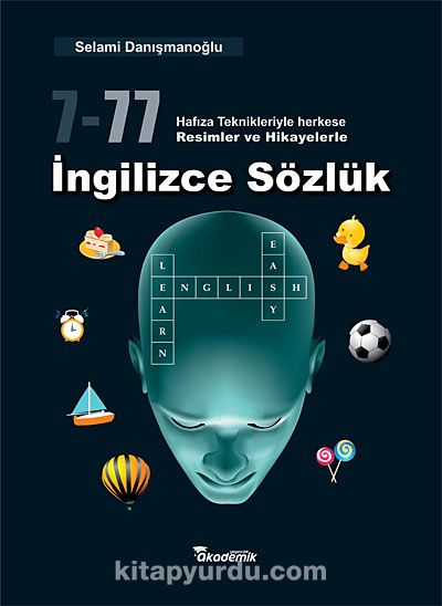 7-77 Hafıza Teknikleriyle Herkese Resimler ve Hikayelerle İngilizce Sözlük - Selami Danışmanoğlu pdf epub
