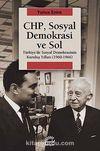 CHP, Sosyal Demokrasi ve Sol & Türkiye'de Sosyal Demokrasinin Kuruluş Yılları (1960-1966)