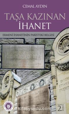 Taşa Kazınan İhanetErmeni İhanetinin Paris'teki Belgesi - Cemal Aydın pdf epub