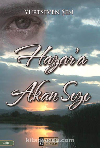 Hazar'a Akan Sızı