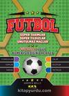 Futbol & Süper Takımlar Süper Yıldızlar Unutulmaz Maçlar