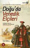 Doğu'da Venedik Elçileri Uzun Hasan ve Fatih Mücadelesi Döneminde
