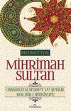 Mihrimah Sultan & Osmanlı'da Siyaset ve Şenlik