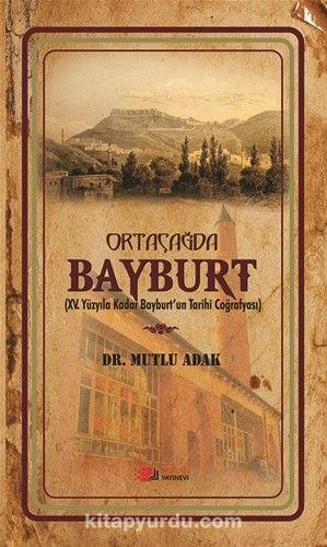 Ortaçağ'da Bayburt - Mutlu Adak pdf epub