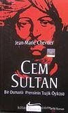Cem Sultan Bir Osmanlı Prensinin Trajik Öyküsü