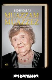 Muazzam Muazzez & Muazzez İlmiye Çığ'dan 100 Yaşın Sırları ve Yaşama Dair  Muhteşem Tavsiyeler