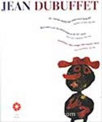 Jean Dubuffet XX.Yüzyılın Büyük Bir Sanatçısıyla Buluşma Baskılar ve Resimler 1944-1984 -  pdf epub