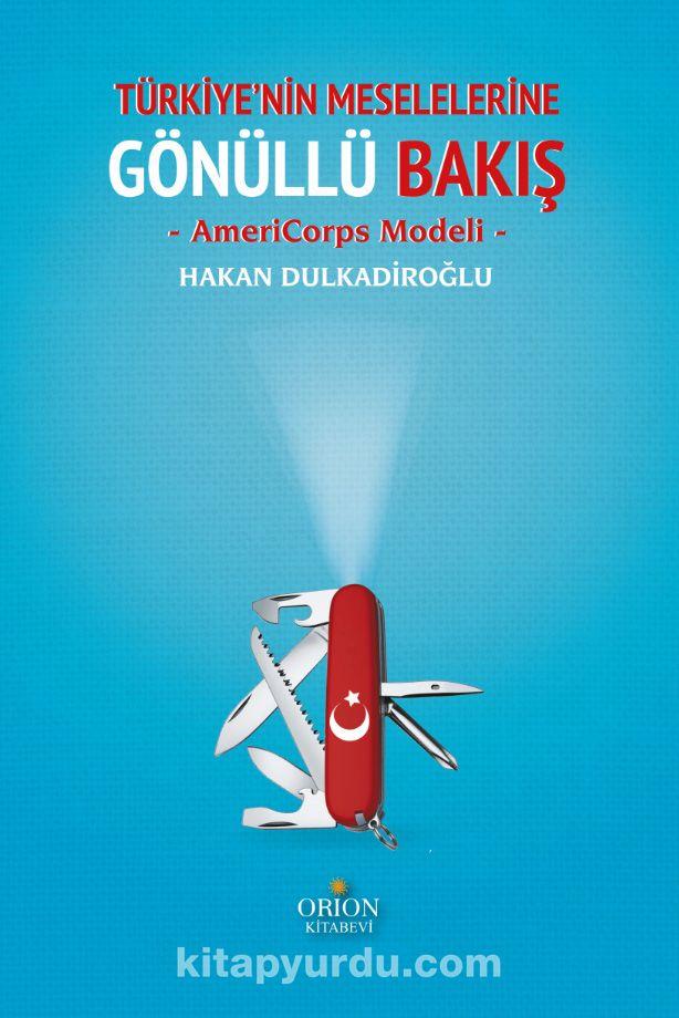 Türkiye'nin Meselelerine Gönüllü Bakış & AmeriCorps Modeli