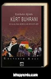 Entrikalar Ağında Kürt Buhranı & Öcalan- PKK- Hizbullah- Devlet- ABD