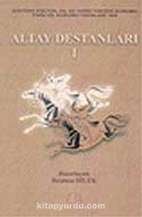 Altay Destanları-1(Er Samır-Ak Tayçı-Kökin Erkey-Altay Buuçay-Malçı Mergen-Kozın Erkeş-Közüyke) - Dr. İbrahim Dilek pdf epub