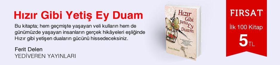 Fırsat ilk 100 kitap 5 TL - Ferit Delen  - Hızır Gibi Yetiş Ey Duam