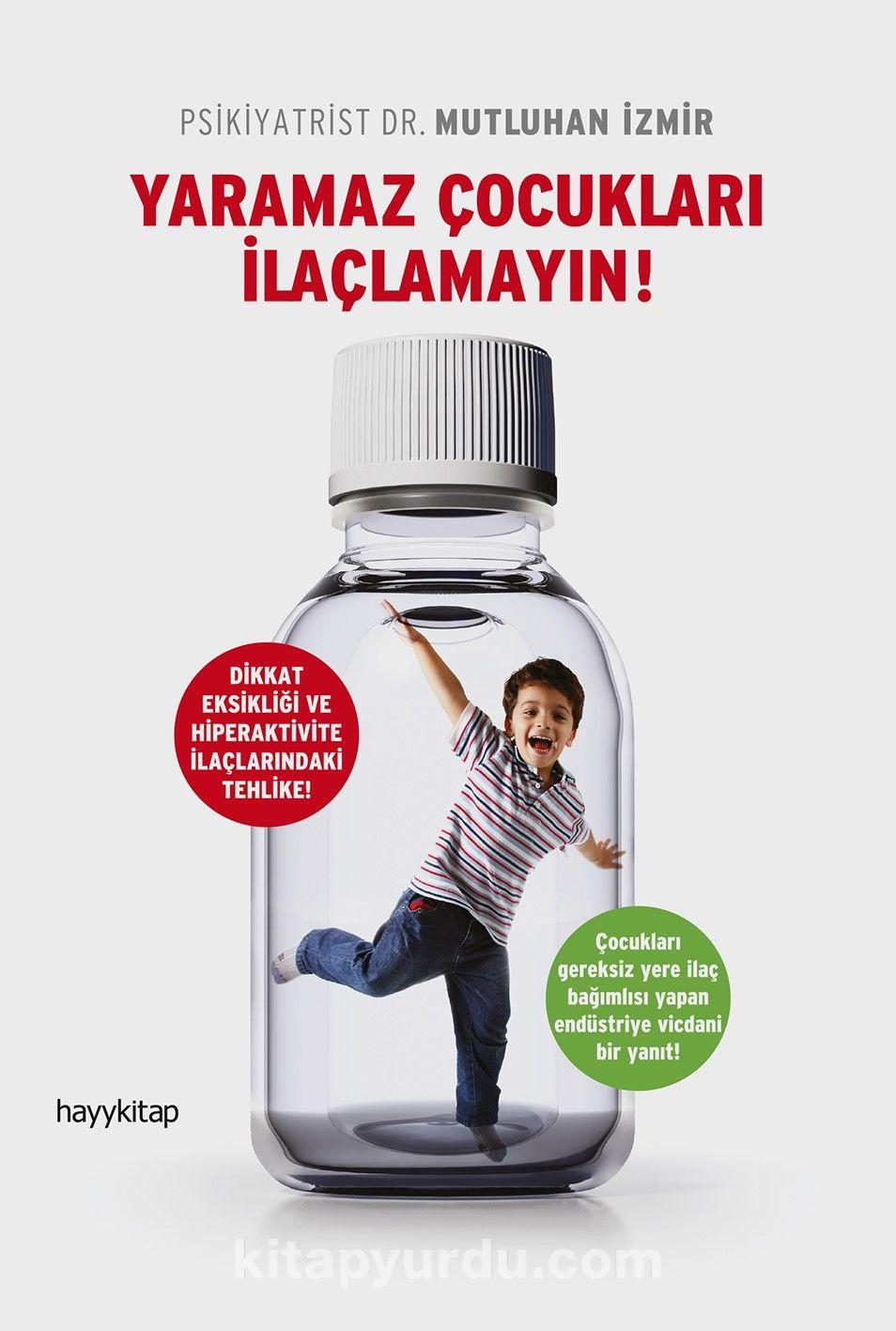 Yaramaz Çocukları İlaçlamayın! - Mutluhan İzmir pdf epub