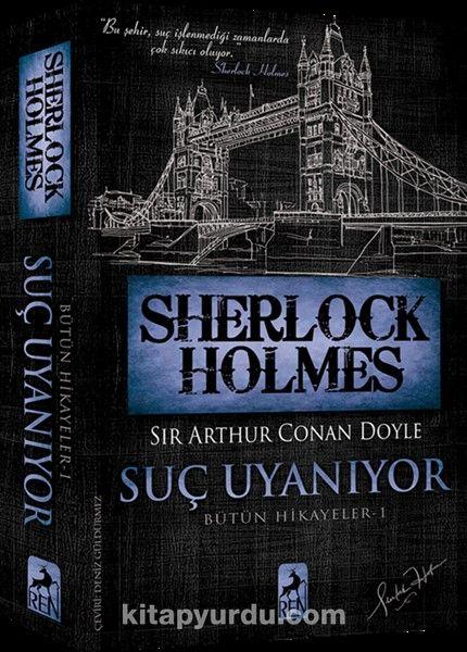 Sherlock Holmes – Suç Uyanıyor / Bütün Hikayeler 1
