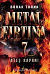 Metal Fırtına 7 / Ateş Kapanı