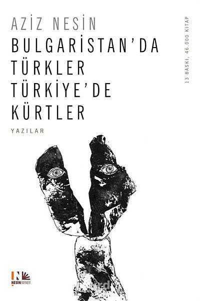 Bulgaristan da Türkler Türkiye de Kürtler