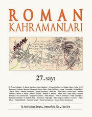 Roman Kahramanları Üç Aylık Edebiyat Dergisi Sayı:27 Temmuz-Eylül 2016