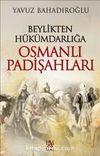 Beylikten Hükümdarlığa Osmanlı Padişahları (Ciltli)