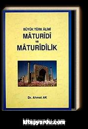 Büyük Türk Alimi Maturidi ve Matudirilik