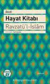 Hayat Kitabı - Ravzatü'l-İslam