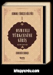 Osmanlı Türkçesine Giriş / Osmanlı Tükçesi Külliyatı 1