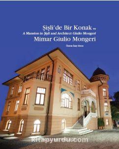 Şişli'de Bir Konak ve Mimar Giulio Mongeri / A Mansion in Şişli and Architect Giulio Mongeri - Özlem İnay Erten pdf epub