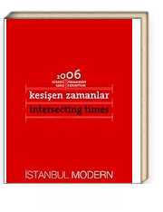 Kesişen Zamanlar Intersecting Times 2006 Sürekli Sergi / Permanent Exhibition