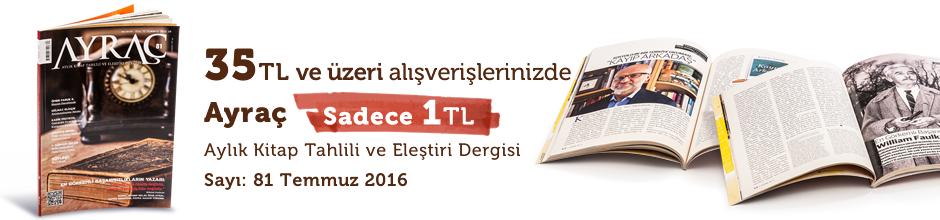"""35TL ve Üzeri Alışverişinize """" Ayraç Dergisi Sayı:81 Temmuz 2016 """" Sadece 1 TL"""