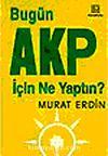 Bugün AKP İçin Ne Yaptın?