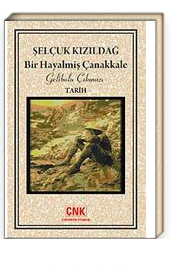 Bir Hayalmiş Çanakkale & Gelibolu Çıkmazı